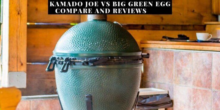 Kamado Joe Vs Big Green Egg
